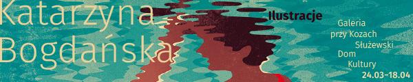 Wernisaż wystawy ilustracji Katarzyny Bogdańskiej