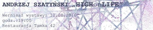 High on Life! Wystawa prac Andrzeja Szatyńskiego