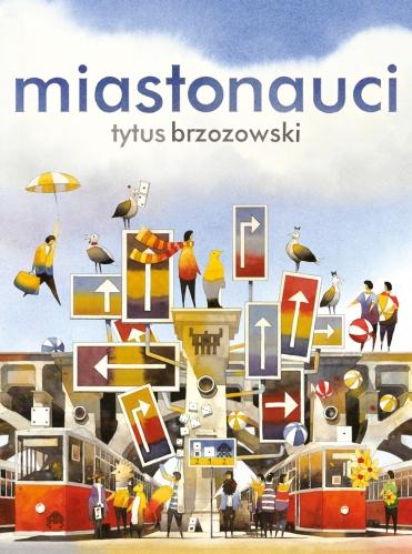 Tytus Brzozowski - Miastonauci