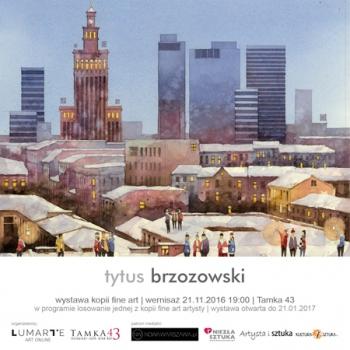 Wystawa wydruków fine art ● Tytus Brzozowski ● 2016
