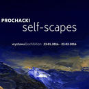 Self-scapes wystawa malarstwa Karola Prochackiego