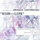 High on Life! Andrzej Szatyński exhibition.